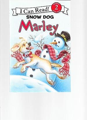 Marley: Snow Dog Marley (I Can Read: Grogan, John