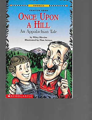 Once Upon a Hill : An Appalachian Tale: Wiley Blevins