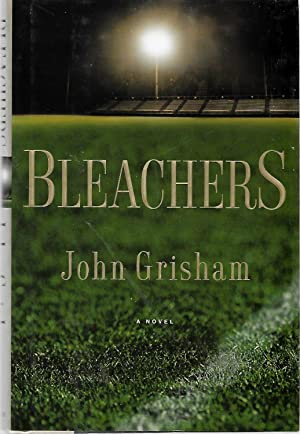 Bleachers by John Grisham, First Edition - AbeBooks