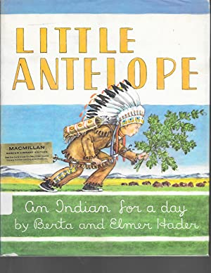 LITTLE ANTELOPE. An Indian For A Day.: Berta Hader and