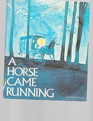 A Horse Came Running: DeJong, Meindert