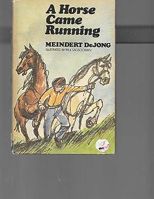 A Horse Came Running: MEINDERT DEJONG