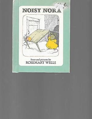 Noisy Nora: Rosemary Wells