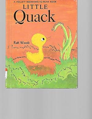 Little Quack (A Follett Beginning-to-Read Book): Woods, Ruth Maurine