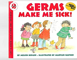 Germs Make Me Sick! (Let's-Read-and-Find-Out Science 2) (Reading Rainbow book): Berger, Melvin