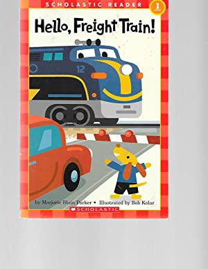 Hello, Freight Train! (level 1) (Scholastic Reader: Parker, Marjorie