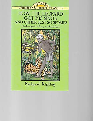 How the Leopard Got His Spots and: Kipling, Rudyard