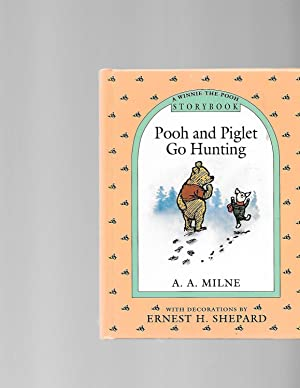 Pooh and Piglet Go Hunting: A Winnie-the-Pooh: A. A. Milne
