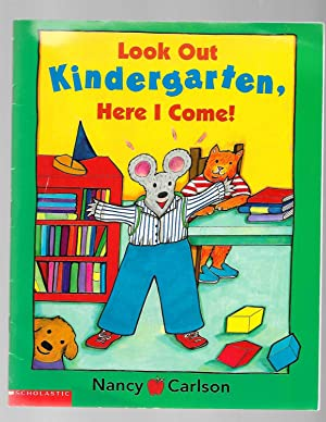 Look Out Kindergarten, Here I Come!: Carlson, Nancy
