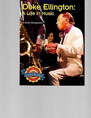 Duke Ellington: A Life in Music (Leveled Readers): Erick Montgomery