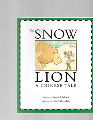 The Snow Lion: a Chinese Tale: Laurel B. Schunk