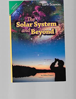 The Solar System and Beyond (California Science,: Lillian Duggan