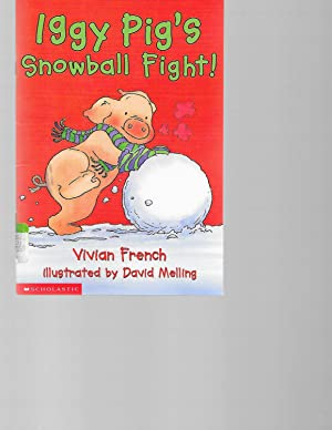 Iggy Pig's Snowball Fight!: Vivian French