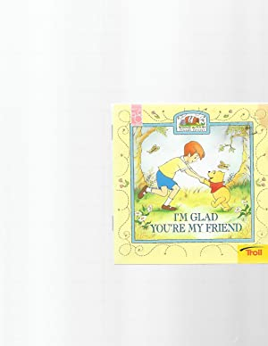 I'm Glad You're My Friend (Winnie The: A A Milne