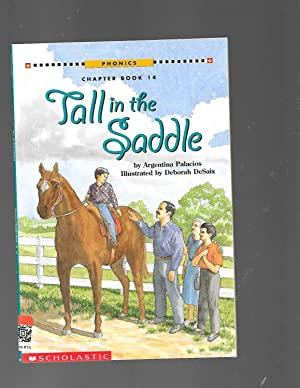 Tall in the saddle (Phonics chapter book): Palacios, Argentina