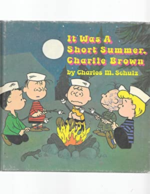 It Was a Short Summer Charlie Brown: Charles M Schultz