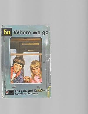 Where We Go (Key Words with Ladybird: W. Murray