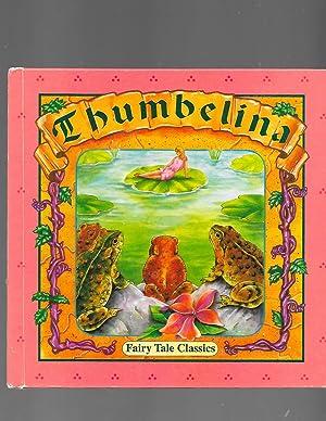 Thumbelina (Fairy Tale Classics): Andersen, Hans Christian