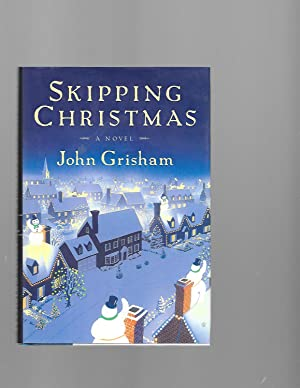 Skipping Christmas by Grisham, First Edition - AbeBooks