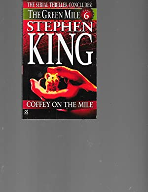 Coffey on the Mile (Green Mile): King, Stephen