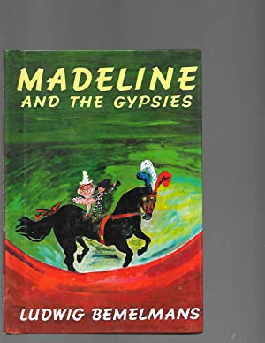Madeline & the Gypsies: Bemelmans, Ludwig