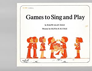 Games to Sing and Play: Ralph Alan Dale