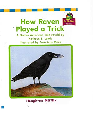 How Raven Played a Trick: A Native: Kathryn E. Lewis