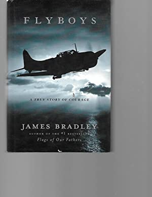 Flyboys: A True Story of Courage: James Bradley