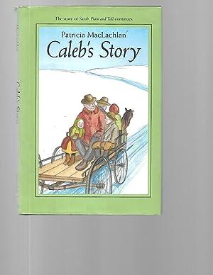 Caleb's Story (Sarah, Plain and Tall): Patricia MacLachlan