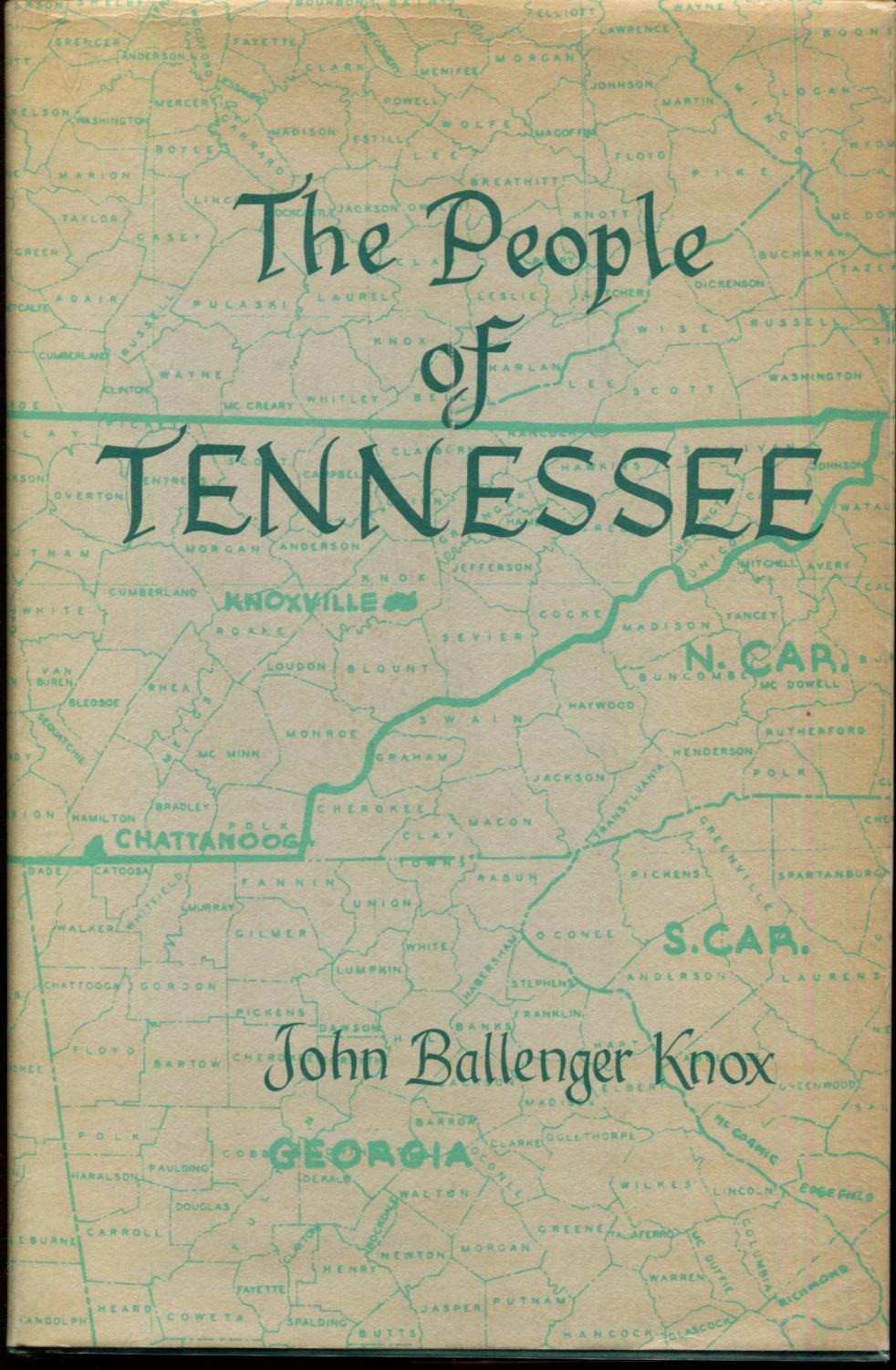 The People Of Tennessee: Who They Are, Where They Are, How They Are, What They Do : A Study Of Population Trends Knox, John Ballenger Very Good Hardc