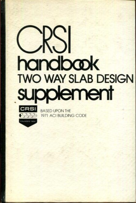 Two Way Slab Design: Supplement to the CRSI Handbook by