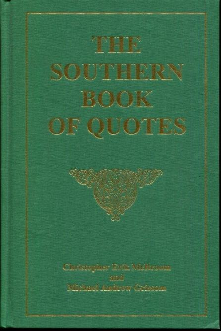 The Southern Book of Quotes: A Compendium of...