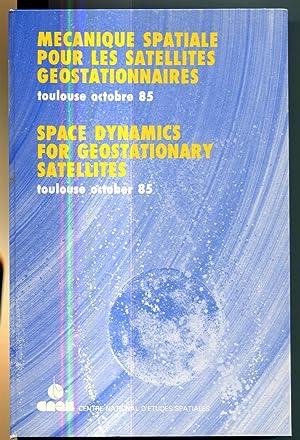 Mecanique spatiale pour les satellites geostationnaires =: Space dynamics for geostationary ...