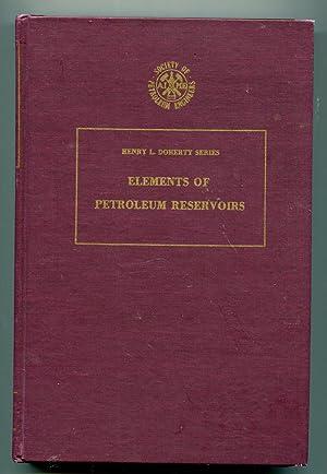 Elements of petroleum reservoirs (Henry L. Doherty series): Clark, Norman Jack