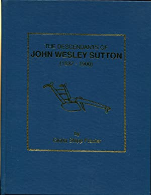 The descendants of John Wesley Sutton, 1837-1900: Frazier, Gloria Shipp