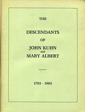 The Descendants of John Kuhn and Mary Albert 1793-1983