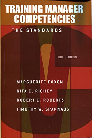 Training Manager competencies The Standards 3rd Edition: Foxon, Marguerite; Richey, Rita C.; ...