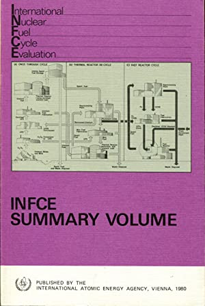 International Nuclear Fuel Cycle Evaluation: Summary Volume: International Atomic Energy