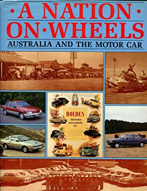 A Nation On Wheels - Australia And The Motor Car: BIRNEY, SHANE