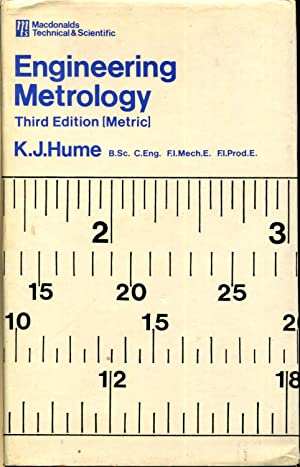 Engineering Metrology: Hume, K.J.