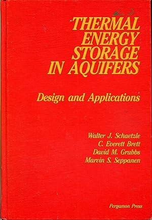 Thermal Energy Storage in Aquifers: Design and Applications: Schaetzle, W.J.; Brett, C. Everett; ...