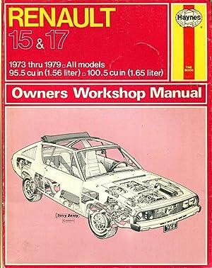 Haynes Renault 15 & 17 Owners Workshop Manual, No. 768: '73-79': Strasman, P. G.