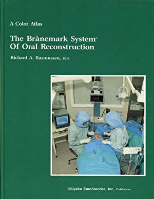 The Branemark System of Oral Reconstruction: A Clinical Atlas: Rasmussen, Richard