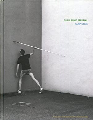 Guillaume Martial: Slap-Stick by Guillaume Martial by Guillaume Martial: Martial, Guillaume