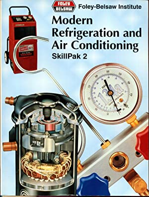 Modern Refrigeration and Air Conditioning SkillPak 2: Foley-Belsaw Institute