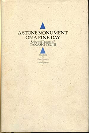 A Stone Monument on a Fine Day: Selected Poems of Takashi Tsujii: Tsujii, Takashi