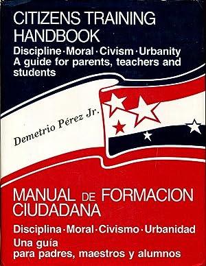 Citizens Training Handbook-Manual De Formacion Ciudadana : Discipline-Moral-Civismo-Urbanity: Perez...