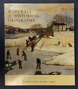 Hopewell : A Historical Geography: W., Richard; Porter, Richard L. Hunter (Author), Photographs; ...
