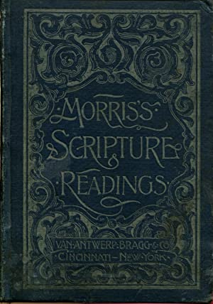 Scripture Readings Selected for theUse of Teachers and Schools by E.D. Morris by E.D. Morris: ...