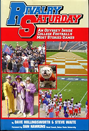 Rivalry Saturday an Odyssey Inside College Football's Most Storied Games: Hollingsworth, Dave ...